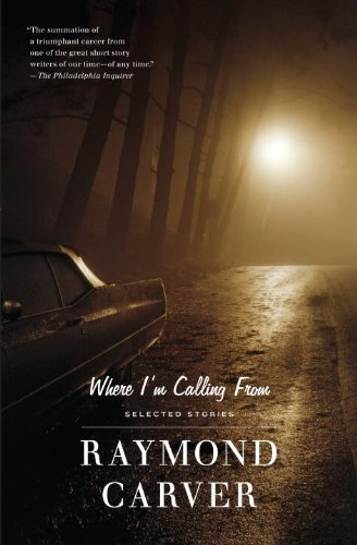 "Review:  ""Where I'm Calling From"" by Raymond Carver"