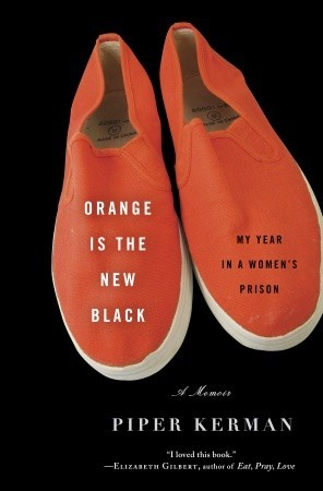 Book Review: Orange is the New Black by Piper Kerman