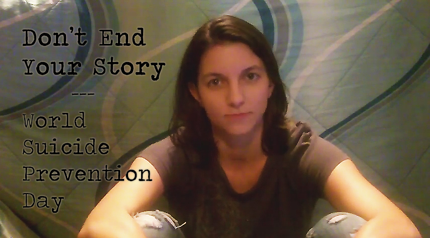Don't End Your Story - World Suicide Prevention Day