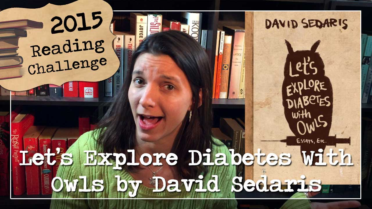 BookTube Video: Let's Explore Diabetes With Owls by David Sedaris