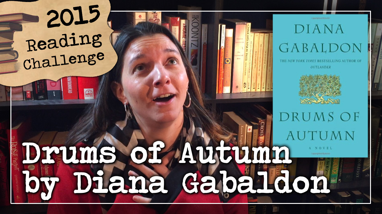 BookTube Video: Drums of Autumn by Diana Gabaldon