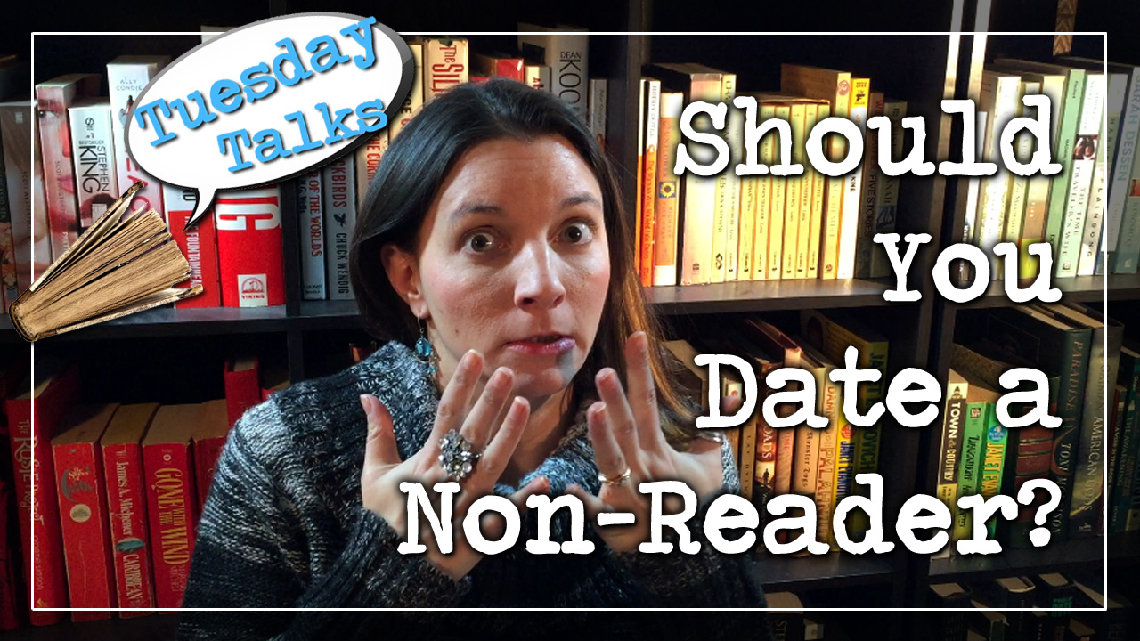 Tuesday Talks: Should You Date a Non-Reader?