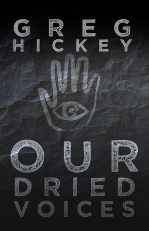 Book Review: Our Dried Voices by Greg Hickey