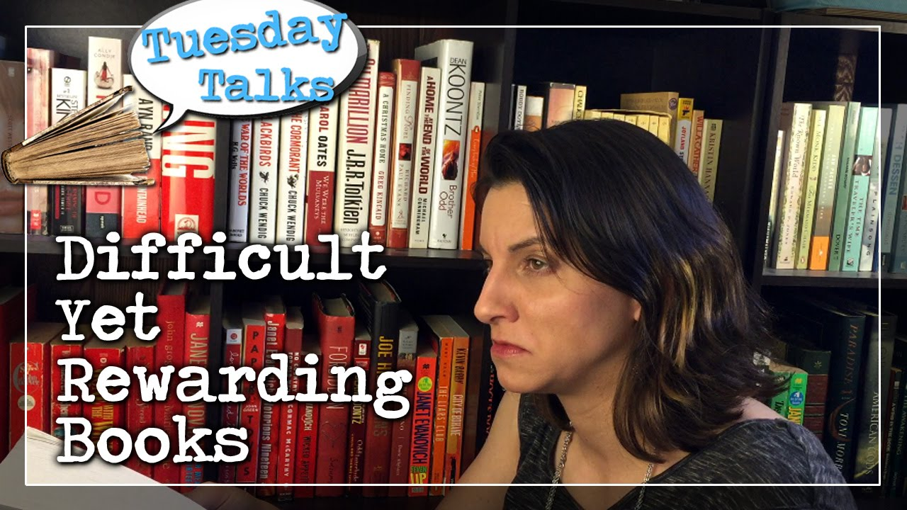 Tuesday Talks:  Difficult Yet Rewarding Books