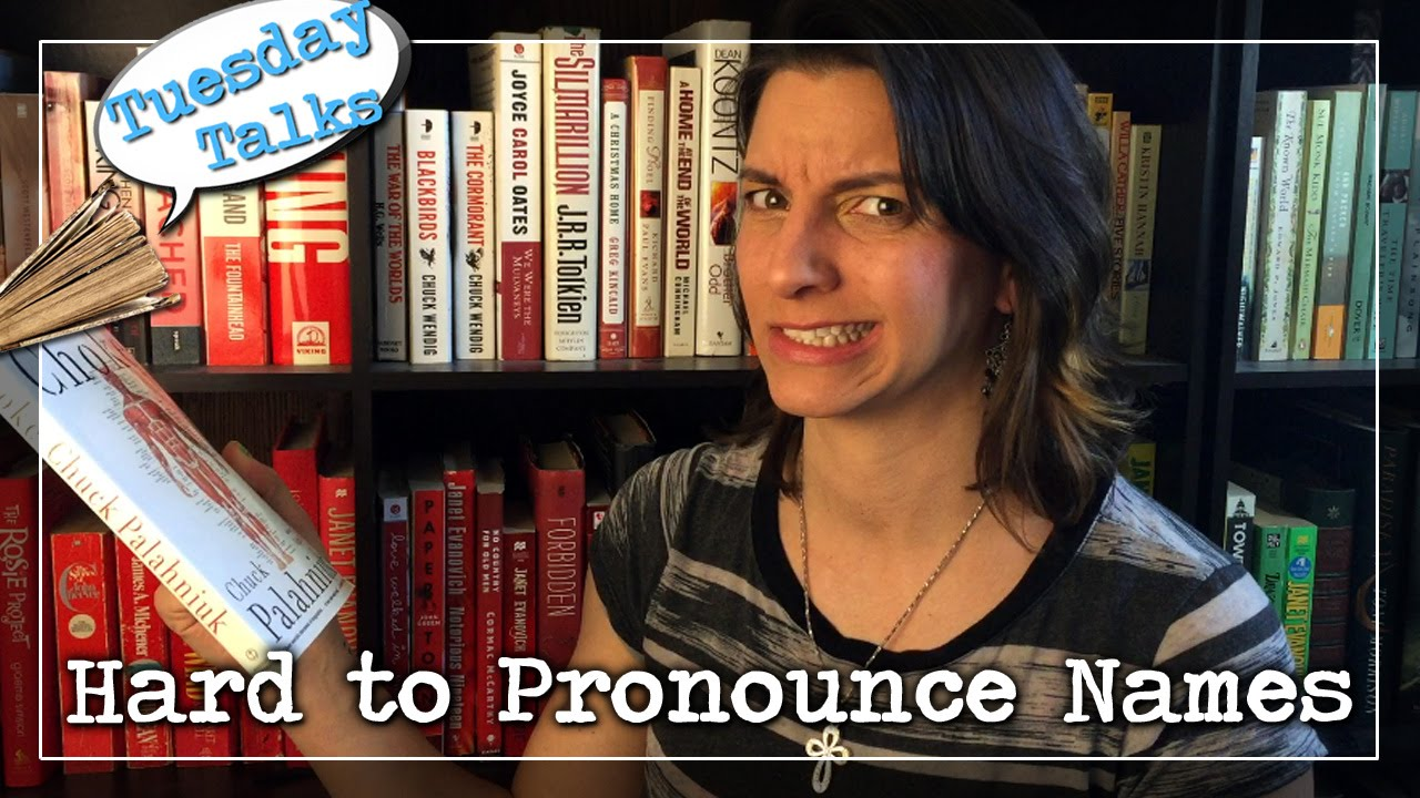 Tuesday Talks:  Hard to Pronounce Names